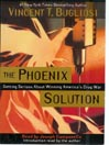 The Phoenix Solution (MP3): Getting Serious About Winning America&#39;s Drug War